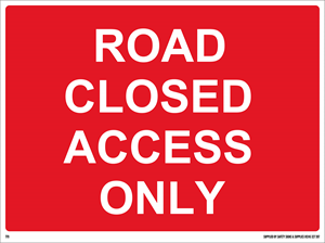 600mm x 450mm Road Closed Access Only