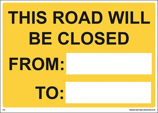1050mm x 750mm This Road will be Closed